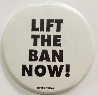Lift the ban now! [pinback button