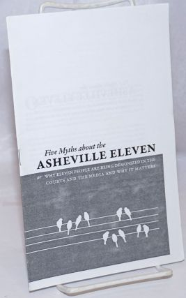 Five myths about the Asheville Eleven, or, why eleven people are being demonized in the courts...