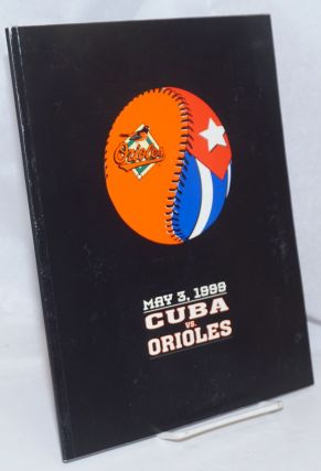 Cuba vs. Orioles, May 3, 1999. Christina Palmisano, ed