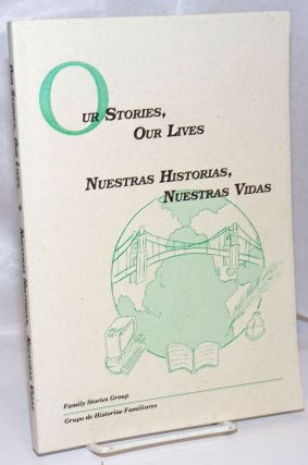 Our stories, our lives / Nuestras historias, nuestras vidas: a second collection of writings from...