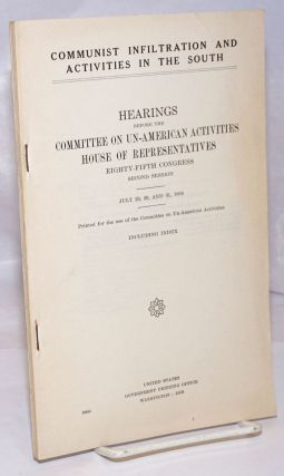 Communist Infiltration and activities in the South: Hearings before the Committee on Un-American...