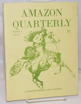 Amazon Quarterly: a lesbian-feminist arts journal; vol. 1, #2, February 1973. Gina Covina, Laurel...