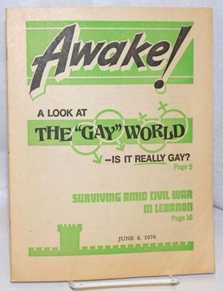 "Awake! vol. 57, #11, June 8, 1976; A Look at the ""Gay"" World - is it really gay?"