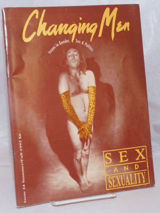 Changing Men: issues in gender, sex and politics; #24, Summer/Fall 1992: Sex & sexuality. Michael...