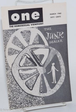 One Magazine: the homosexual viewpoint; vol. 8, #3, March 1960; The Junk Dealer. Don Slater,...