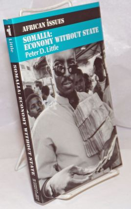 Somalia: Economy Without State. Peter D. Little