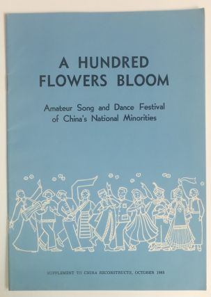 A Hundred Flowers Bloom: amateur song and dance festival of China's national minorities....