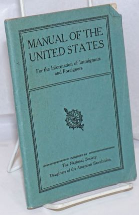 Manual of the United States, for the information of immigrants and foreigners. Fifth edition,...