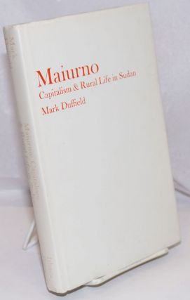 Maiurno: capitalism & rural life in Sudan. Mark R. Duffield