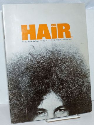 Hair: the American Tribal Love Rock Musical [souvenir program