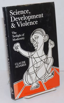Science, Development and Violence; The Revolt against Modernity [dj reads Twilight of Modernity]....