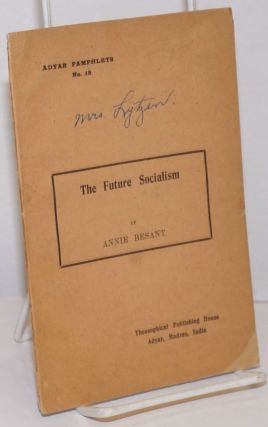 The Future Socialism. Annie Besant