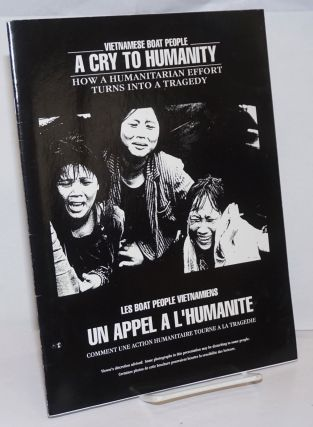 Vietnamese Boat People, a cry to humanity: how a humanitarian effort turns into a tragedy / Les...