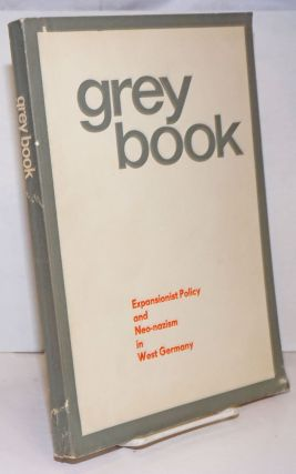 Grey Book: expansionist policy and Neo-Nazism in West Germany, backgrounds, aims, methods