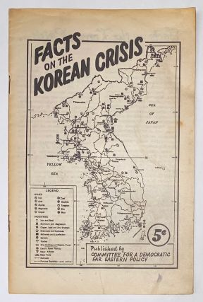 Facts on the Korean crisis. Committee for a. Democratic Far Eastern Policy