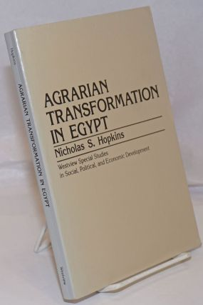 Agrarian Transformation in Egypt. Nicholas S. Hopkins
