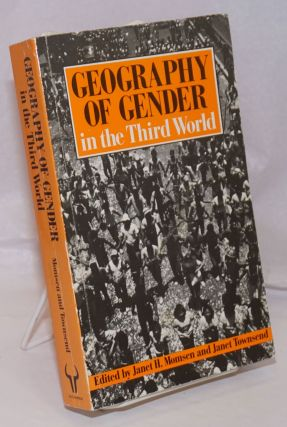 Geography of Gender in the Third World. Janet Henshall Momsen, Janet G. Townsend
