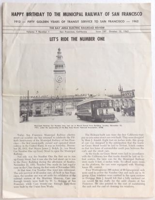 Bay Area Electric Railroad Review. Vol. 7 no. 1 (Oct. 15, 1962). Happy birthday to the Municipal...