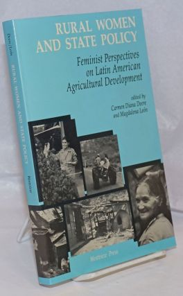 Rural Women and State Policy; Feminist Perspectives on Latin American Agricultural Development....