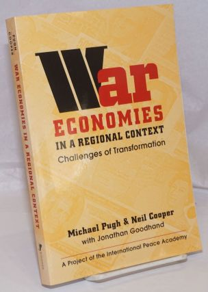 War Economies in a Regional Context; Challenges of Transformation. Michael Pugh, Neil cooper,...