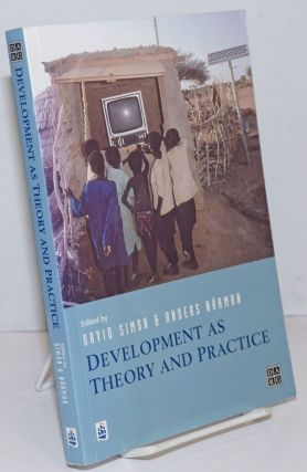 Development as Theory and Practice; Current perspectives on development and co-operation. David...