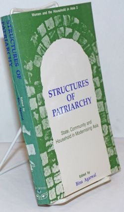 Structures of Patriarchy; State, Community and Household in Modernising Asia. Bina Agarwal