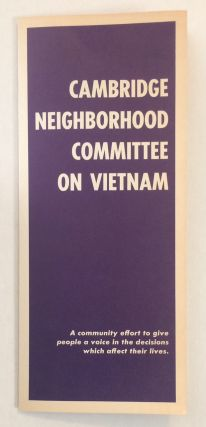 Cambridge Neighborhood Committee on Vietnam: a community effort to give people a voice in the...
