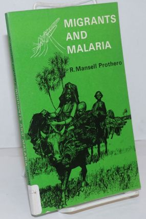 Migrants and Malaria. R. Mansell Prothero