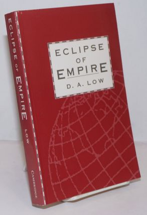 Eclipse of Empire. D. A. Low