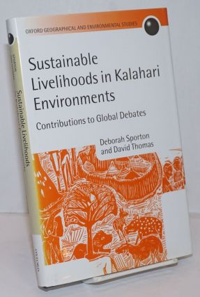 Sustainable Livelihoods in Kalahari Environments, A Contribution to Global Debates. Deborah...