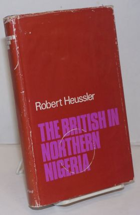 The British in Northern Nigeria. Robert Huessler