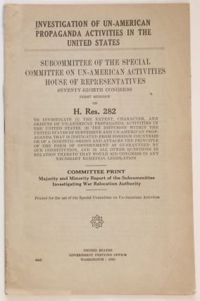 Majority and minority report of the Subcommittee Investigating War Relocation Authority. United...