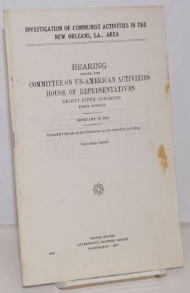 Investigation of Communist activities in the New Orleans, La., area; hearings before the...