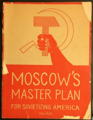 Moscow's master plan for Sovietizing America