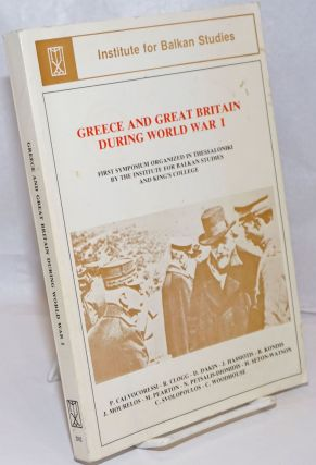 Greece and Great Britain During World War I: First Symposium Organized in Thessaloniki December...