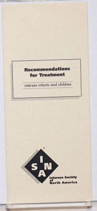 Recommendations for Treatment: intersex infants and children [brochure]. Intersex Society of...