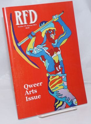 RFD: Radical Faerie Digest; #154, Summer, 2013, vol. 39, #4; Qweer Arts Issue. Bambi Gauthier,...