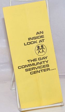 An Inside Look at the Gay Community Services Center.... [brochure