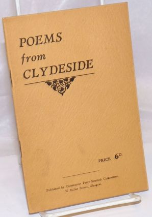 Poems from Clydeside. Tom Malcolm, Donald Cameron Helen Fullerton, D. McArthyr, Norman Buchan, D....