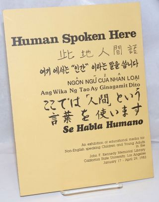Human Spoken Here: a exhibition of educational media for non-English speaking children and young...