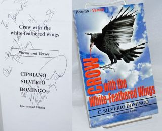 Crow with the White-Feathered Wings: Poems and Verses. International Edition. Cipriano Silverio...