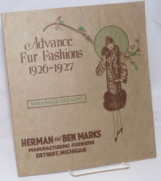 Advance Fur Fashions 1926-1927. Wholesale Catalog. Herman and Ben Marks
