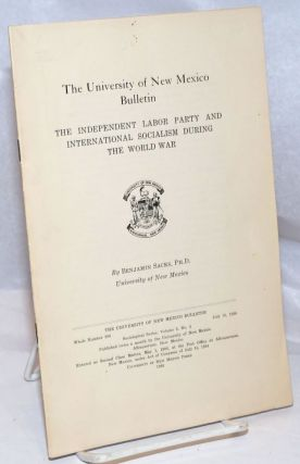 The Independent Labor Party and International Socialism During the World War: The University of...