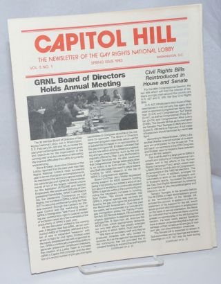 Capitol Hill: the newsletter of the Gay Rights National Lobby; vol. 5, #1, Spring 1983; GRNL...