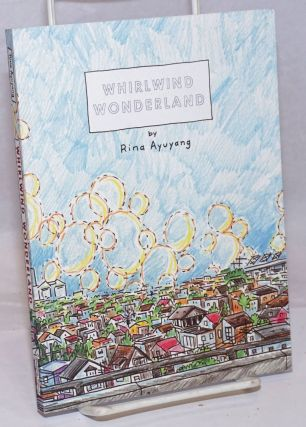 Whirlwind Wonderland: a collection of old favorites and new stories. Rina Ayuyang