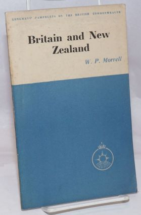 Britain and New Zealand. W. P. Morrell