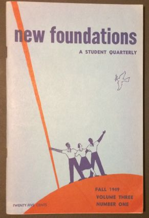 New Foundations: a student quarterly. Volume 3, no. 1 (Fall 1949