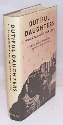 Dutiful Daughters; Women Talk about Their Lives. Jean McCrindle, Sheila Rowbotham