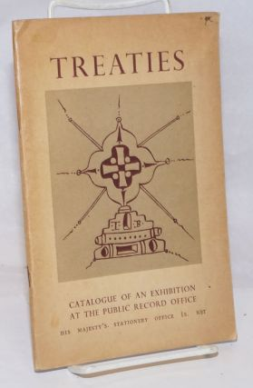 Catalogue of an Exhibition of Treaties at the Public Record Office
