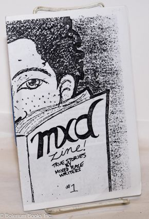 Mxd Zine! True Stories by Mixed Race Writers: #1. Nia King, publisher